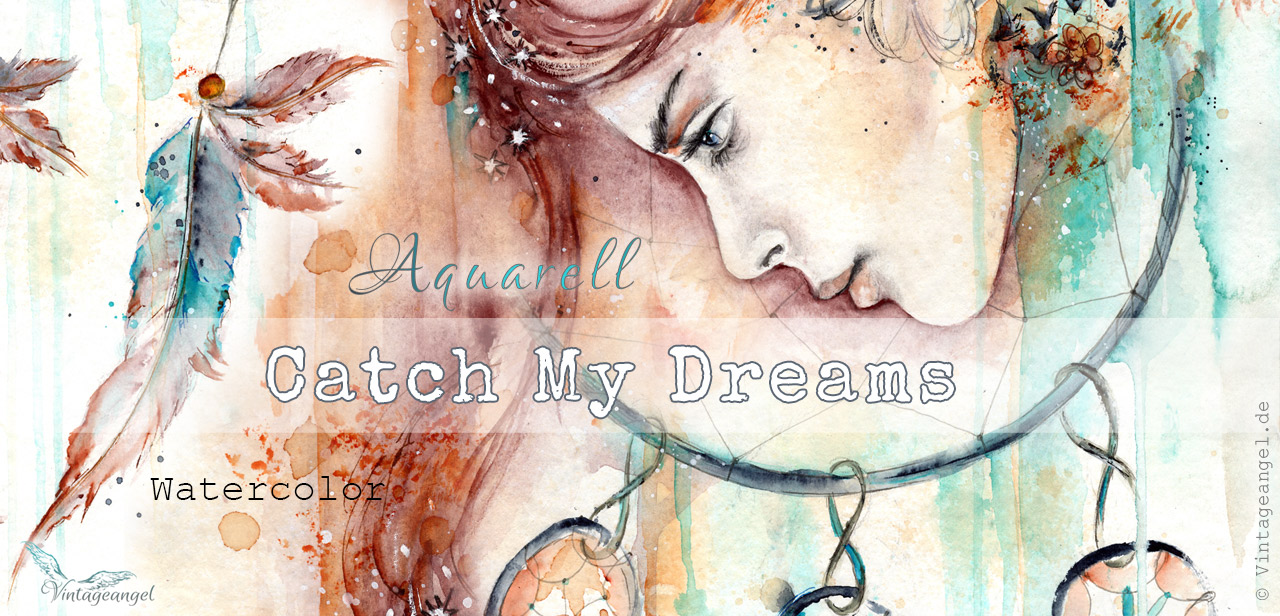 Bildcollage mit Ausschnitten aus - Catch My Dreams - Aquarellkunst